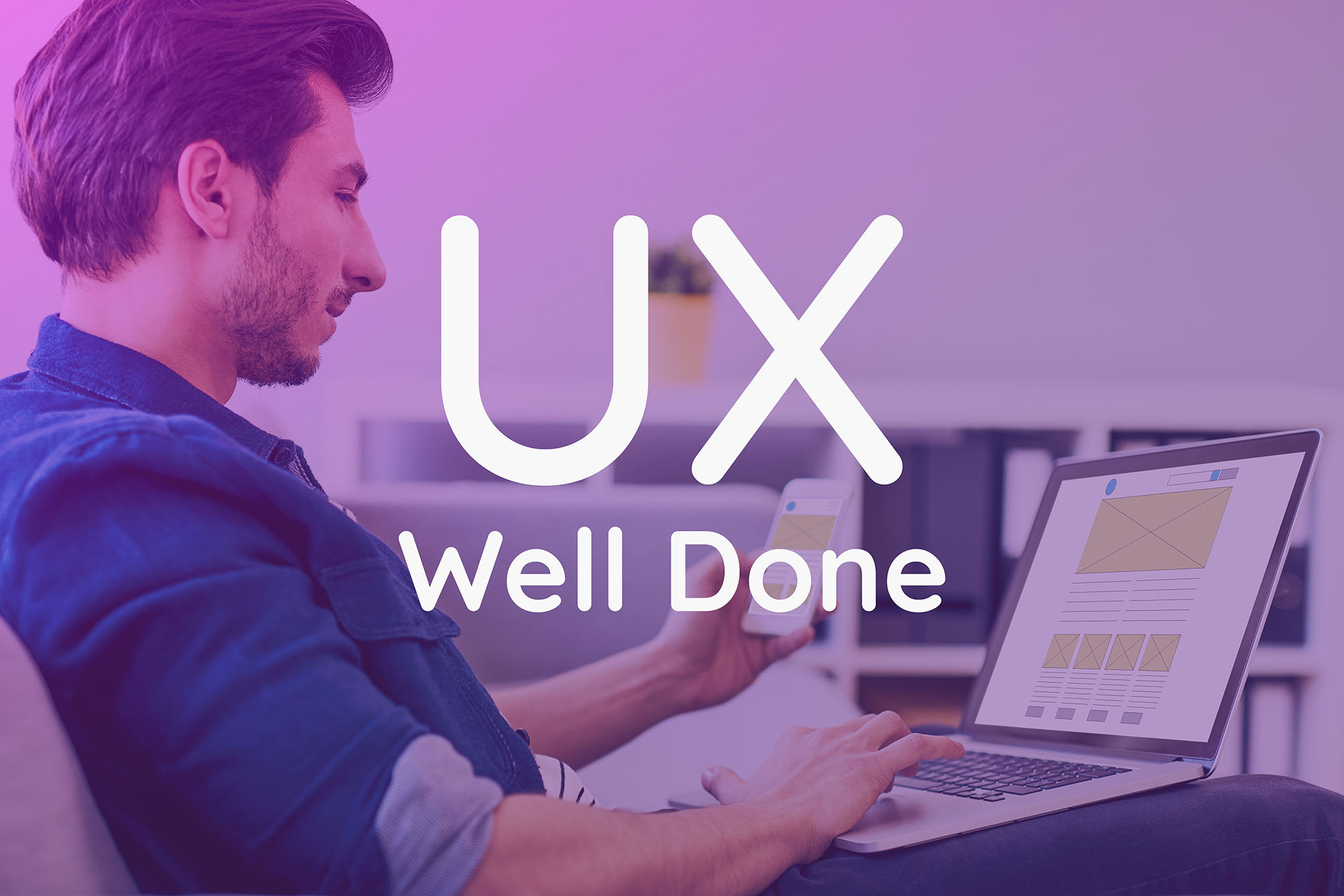 UX Well Done