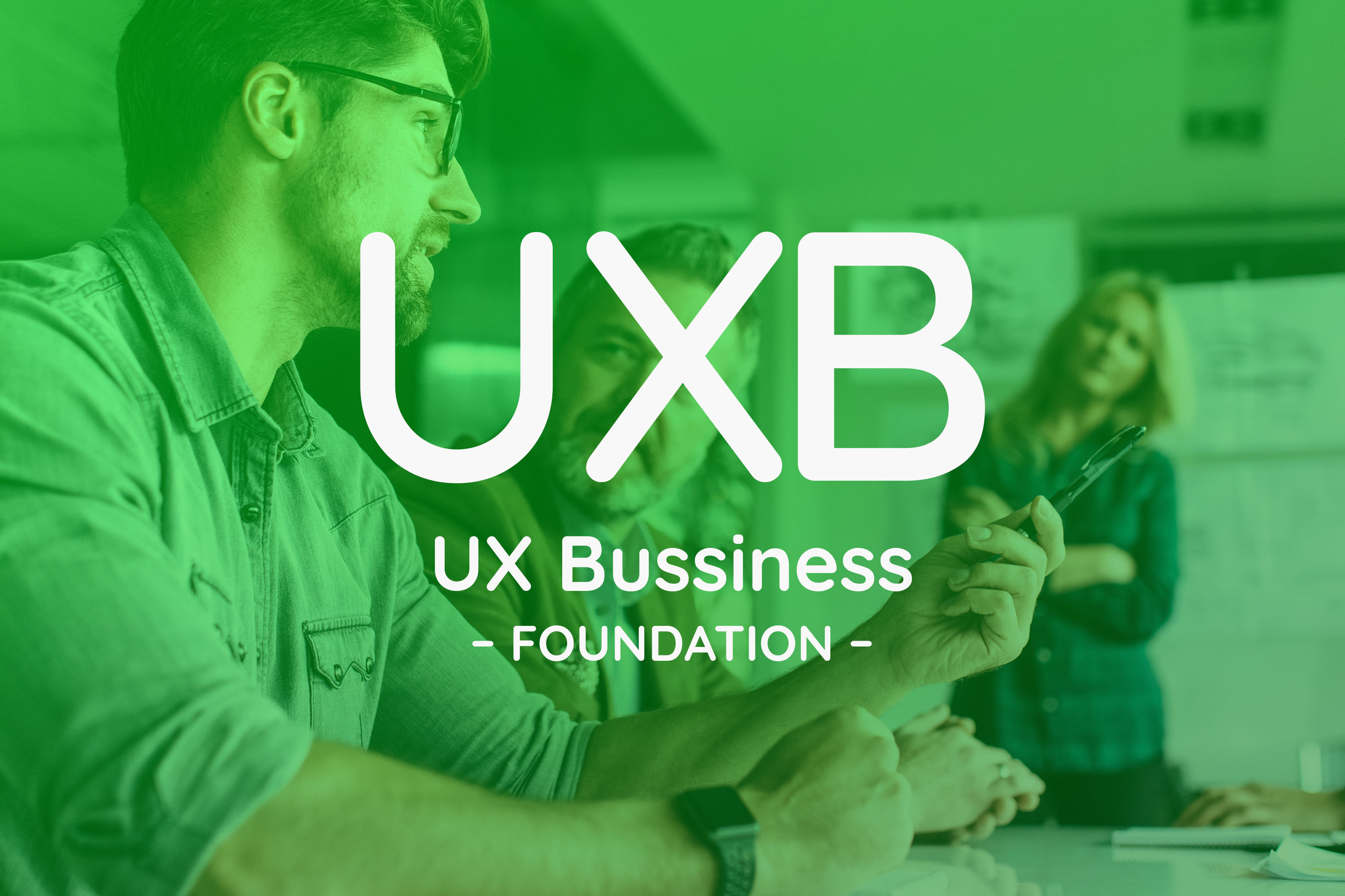 UX BUSINESS FOUNDATION